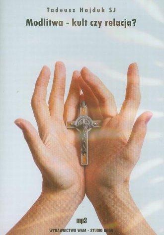 Modlitwa - kult czy relacja? (CD - pudełko audiobooku