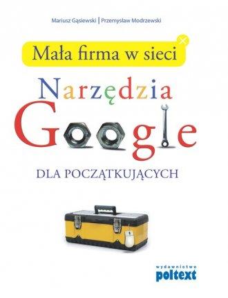 Narzędzia Google dla początkujących. - okładka książki