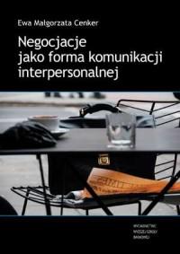 Negocjacje jako forma komunikacji interpersonalnej - okładka książki