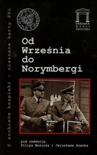 Od Września do Norymbergi. Seria: Z archiwów bezpieki - nieznane karty PRL - okładka książki