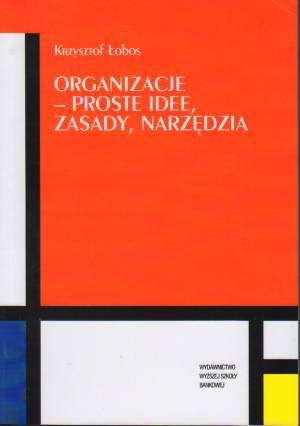 Organizacje - proste idee, zasady, - okładka książki