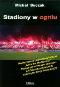 Stadiony w ogniu - okładka książki