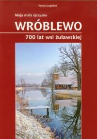 Wróblewo. 700 lat wsi żuławskiej - okładka książki