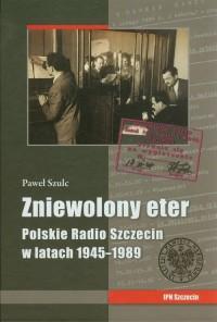 Zniewolony eter. Polskie Radio - okładka książki