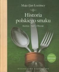 Historia polskiego smaku. Kuchnia, - okładka książki