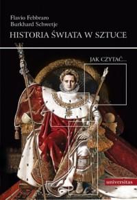 Historia świata w sztuce. Jak czytać... - okładka książki