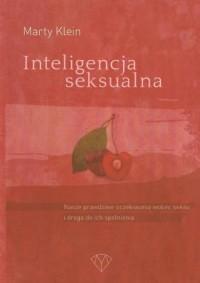 Inteligencja seksualna. Nasze prawdziwe oczekiwania wobec seksu i droga do ich spełnienia - okładka książki