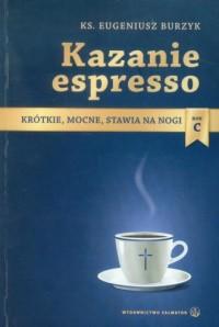 Kazanie espresso. Rok C. Krótkie, - okładka książki