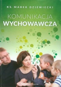 Komunikacja wychowawcza - okładka książki