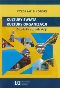 Kultury świata. Kultury organizacji. Zapiski z podróży - okładka książki