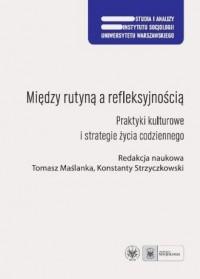 Między rutyną a refleksyjnością. - okładka książki