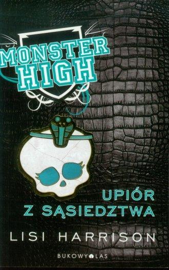 Monster High 2. Upiór z sąsiedztwa - okładka książki