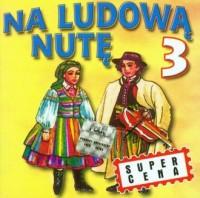 Na ludową nutę vol.3 (CD audio) - okładka płyty