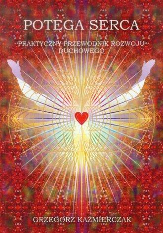 Potęga serca. Praktyczny przewodnik - okładka książki
