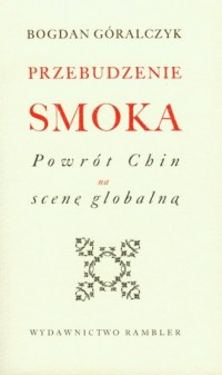 Przebudzenie smoka. Powrót Chin na scenę globalną - okładka książki