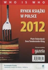 Rynek książki w Polsce 2012. Who is who - okładka książki