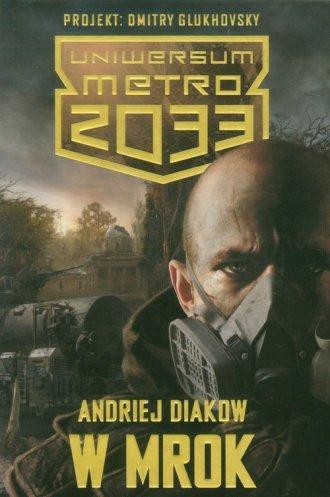 Uniwersum Metro 2033. W mrok - okładka książki