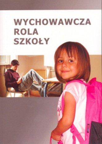 Wychowawcza rola szkoły - okładka książki