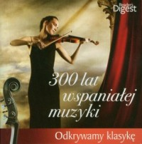 300 lat wspaniałej muzyki (CD) - okładka płyty