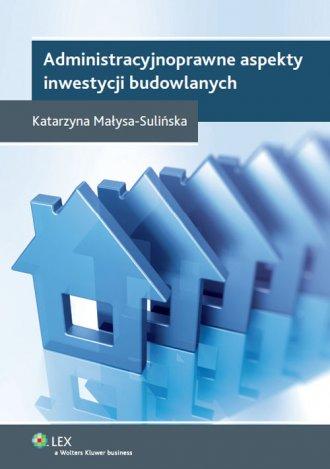 Administracyjnoprawne aspekty inwestycji - okładka książki