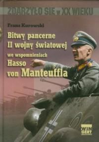 Bitwy pancerne II wojny światowej we wspomnieniach Hasso von Manteuffla - okładka książki