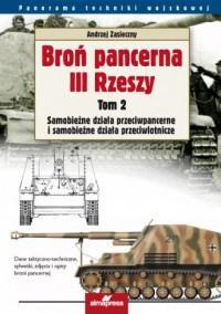 Broń pancerna III Rzeszy. Tom 2. Samobieżne działa przeciwpancerne i samobieżne działa przeciwlotnicze - okładka książki