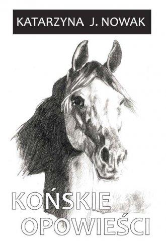 Końskie opowieści - okładka książki