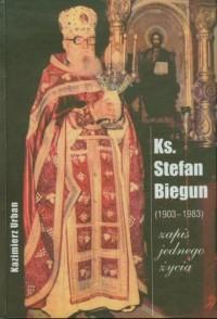Ks. Stefan Biegun (1903-1983). - okładka książki