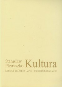 Kultura. Studia teoretyczne i metodologiczne - okładka książki