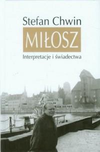 Miłosz. Interpretacje i świadectwa - okładka książki