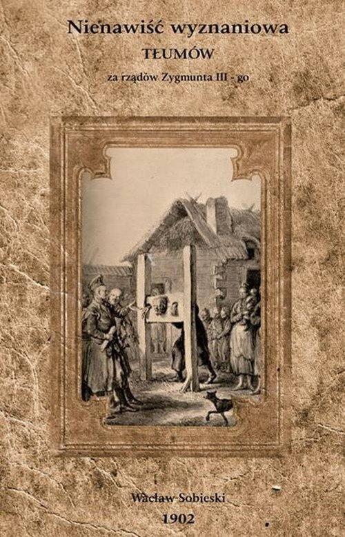 Nienawiść wyznaniowa tłumów za - zdjęcie reprintu, mapy
