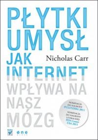 Płytki umysł. Jak internet wpływa - okładka książki