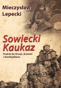 Sowiecki Kaukaz. Podróż do Gruzji, - okładka książki