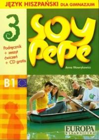 Soy pepe. Język hiszpański. Gimnazjum cz. 3. Podręcznik + zeszyt ćwiczeń (+ CD) - okładka podręcznika