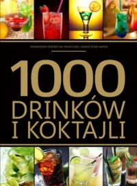 1000 drinków i koktajli - okładka książki