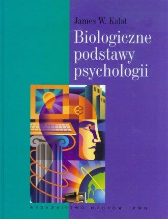 Biologiczne podstawy psychologii - okładka książki