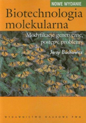 Biotechnologia molekularna. Modyfikacje - okładka książki