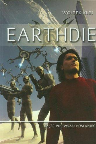 Earthdie cz.1. Posłaniec - okładka książki