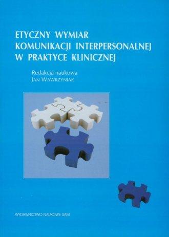 Etyczne wymiary komunikacji interpersonalnej - okładka książki