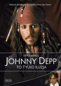 Johnny Depp. To tylko iluzja - okładka książki