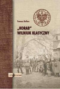 Korab. Wilniuk klasyczny. Doktor Roman Korab-Żebryk (1916-2004) - okładka książki