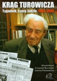 Krąg Turowicza. Tygodnik, czasy, ludzie. 1945-99 - okładka książki