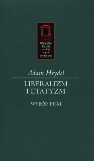 Liberalizm i etatyzm. Seria: Biblioteka - okładka książki