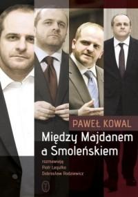 Między Majdanem a Smoleńskiem - okładka książki