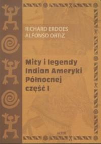 Mity i legendy Indian Ameryki Północnej cz. 1 - okładka książki