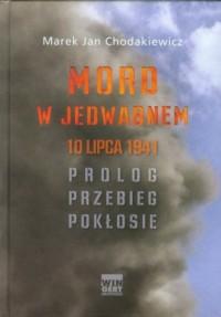 Mord w Jedwabnem 10 lipca 1941. Prolog przebieg pokłosie - okładka książki