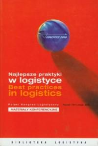 Najlepsze praktyki w logistyce. Polski Kongres Logistyczny Poznań 10-12 maja 2006 - materiały konferencyjne - okładka książki