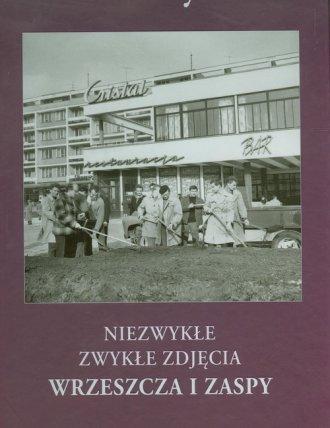 Niezwykłe zwykłe zdjęcia Wrzeszcza - okładka książki