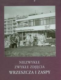 Niezwykłe zwykłe zdjęcia Wrzeszcza i Zaspy - okładka książki