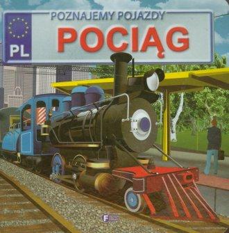 Pociąg. Poznajemy pojazdy - okładka książki